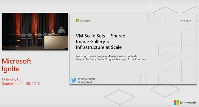 Microsoft Ignite 2018: VM Scale Sets + Shared Image Gallery